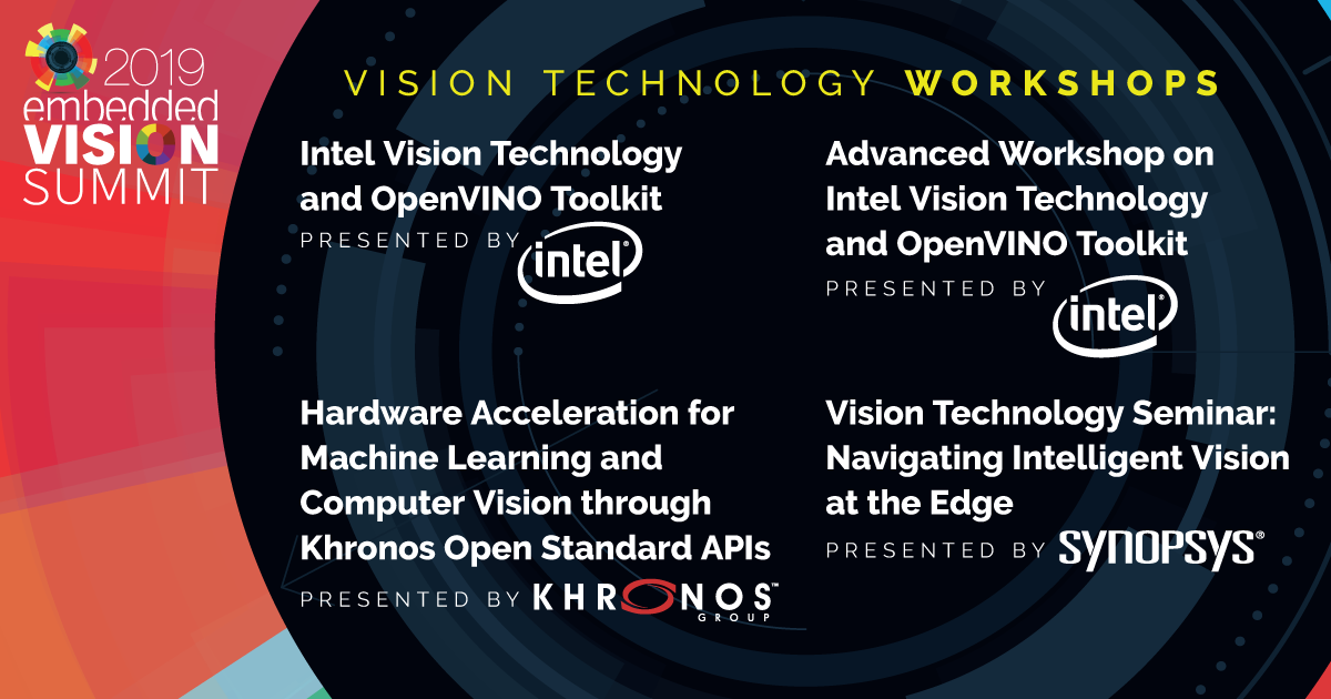 Vision Technology Workshops at the 2019 Embedded Vision Summit