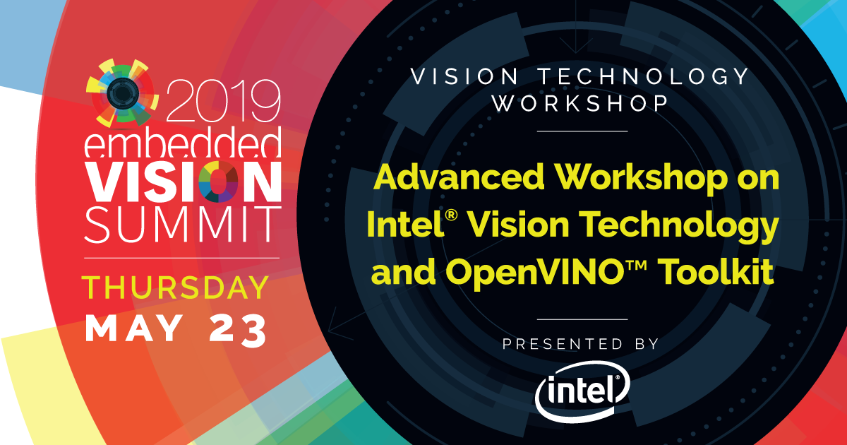 Vision Technology Workshop: Advanced Workshop on Intel
